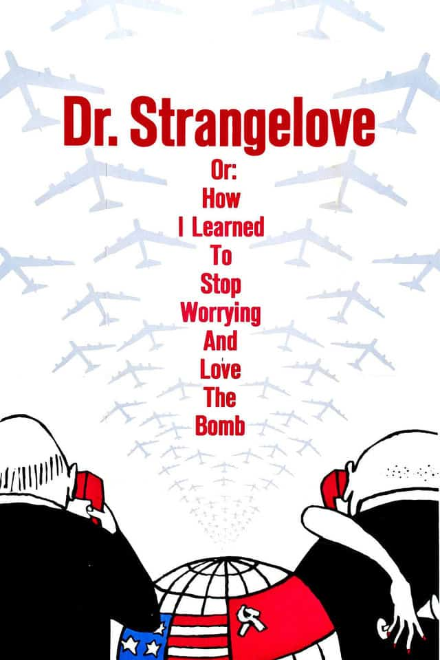 Dr. Strangelove or: How I Learned to Stop Worrying and Love the Bomb,1964