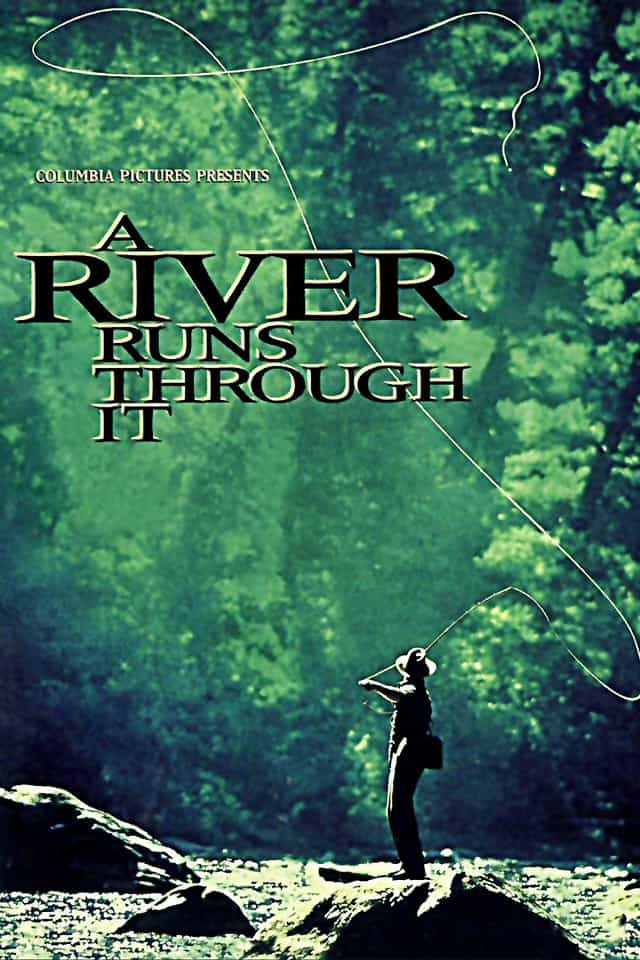 A River Runs Through It, 1992