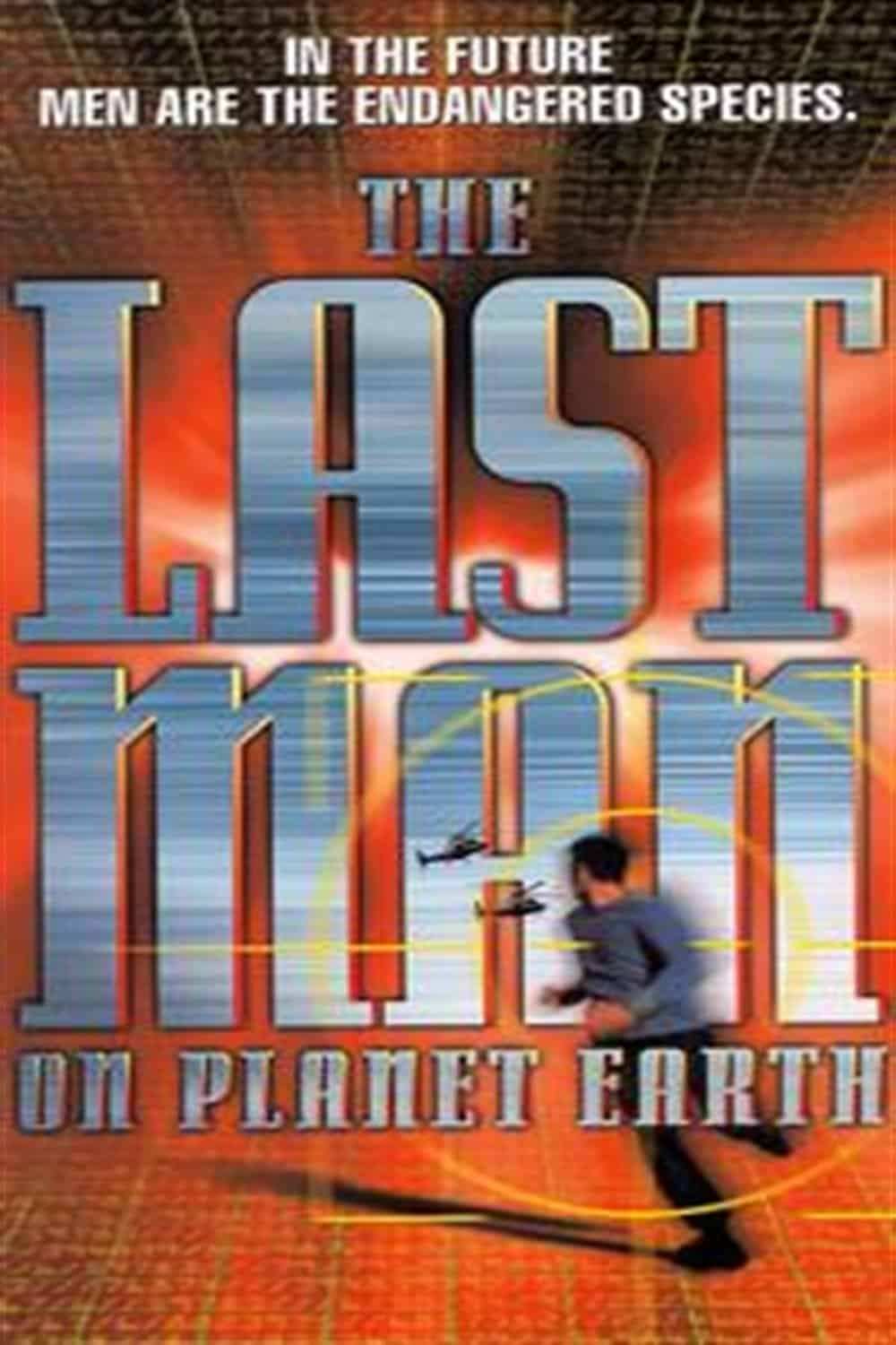 The Last Man on Planet Earth, 1999