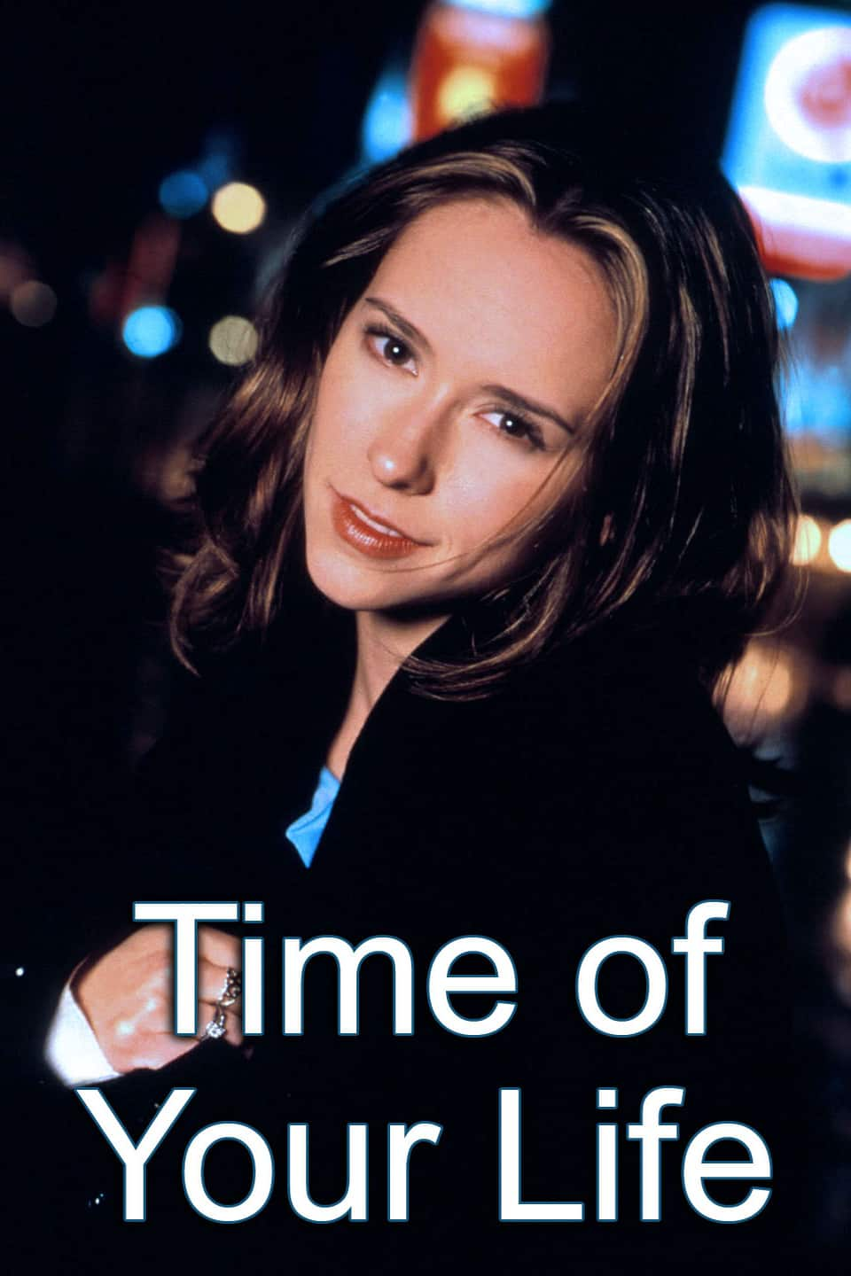 Time of Your Life, 1999