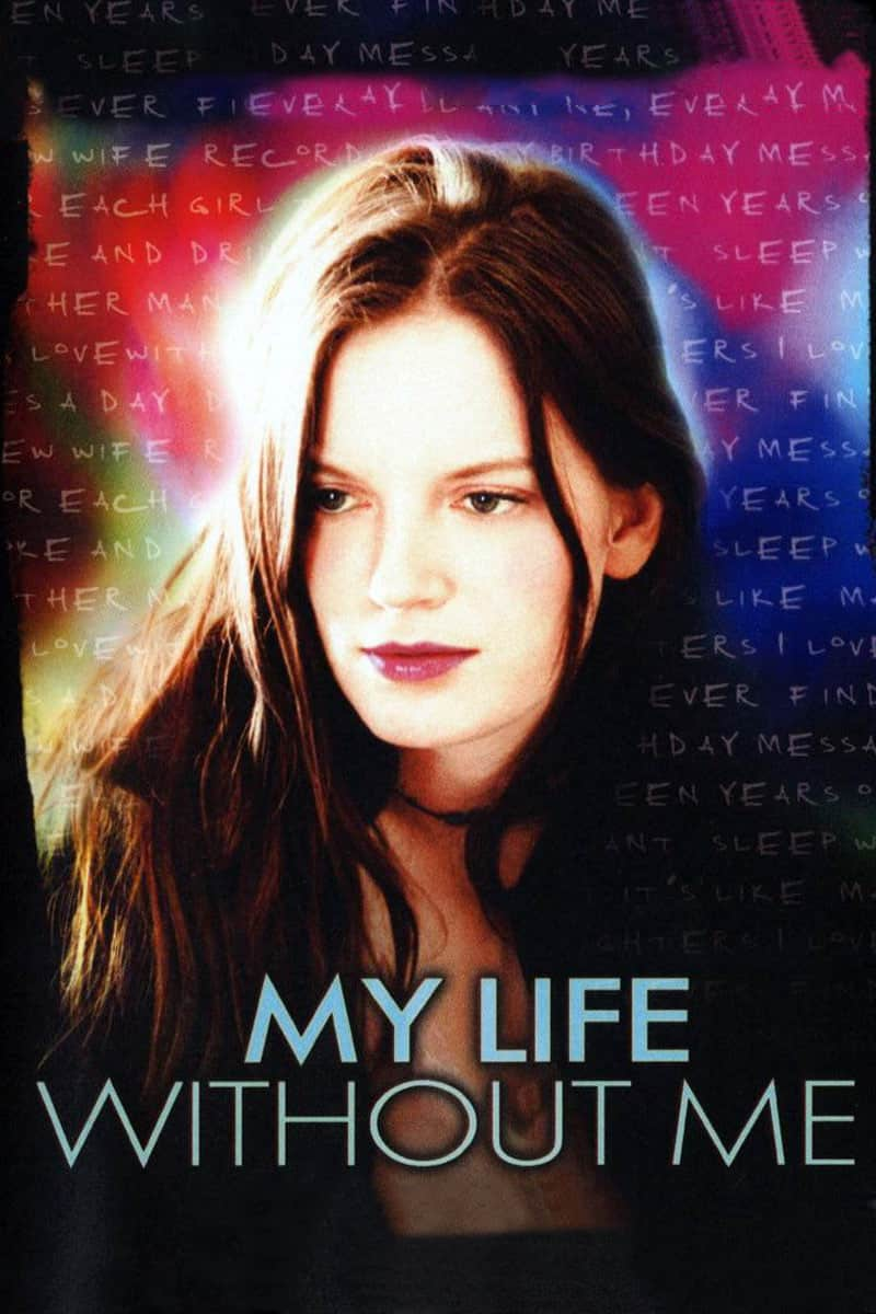 My Life Without Me, 2003