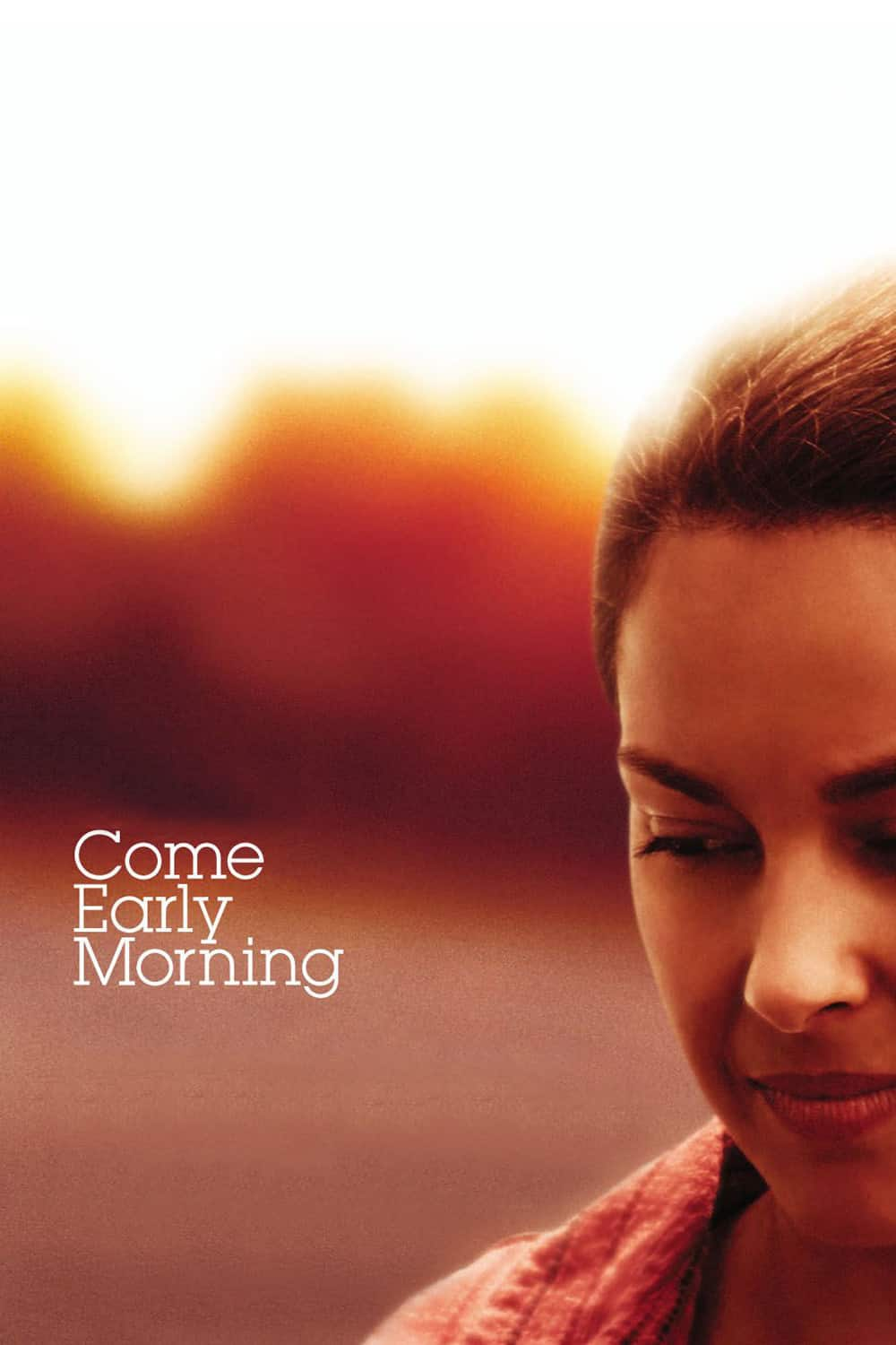 Come Early Morning, 2006