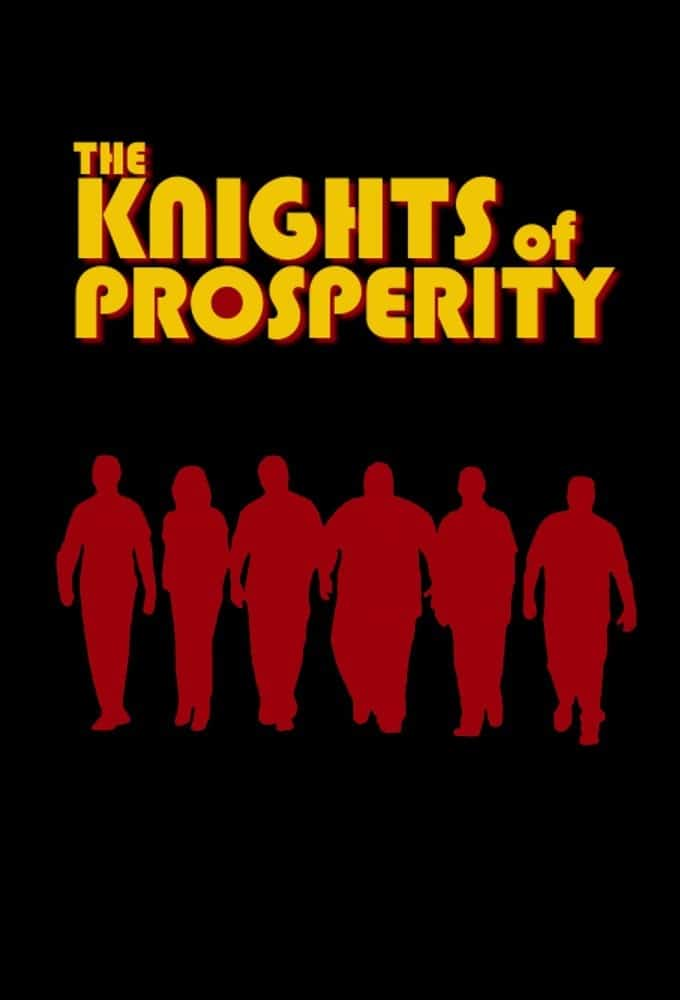 The Knights of Prosperity, 2007