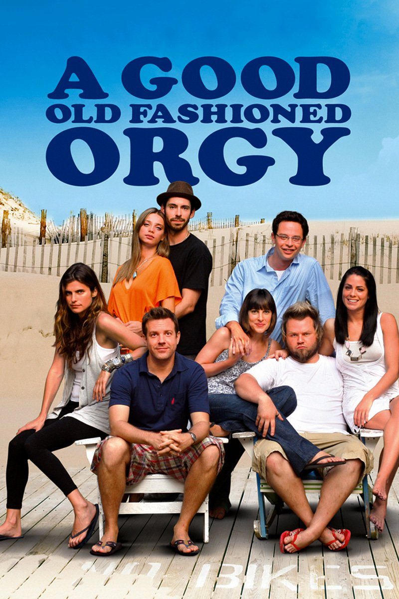 A Good Old Fashioned Orgy, 2011