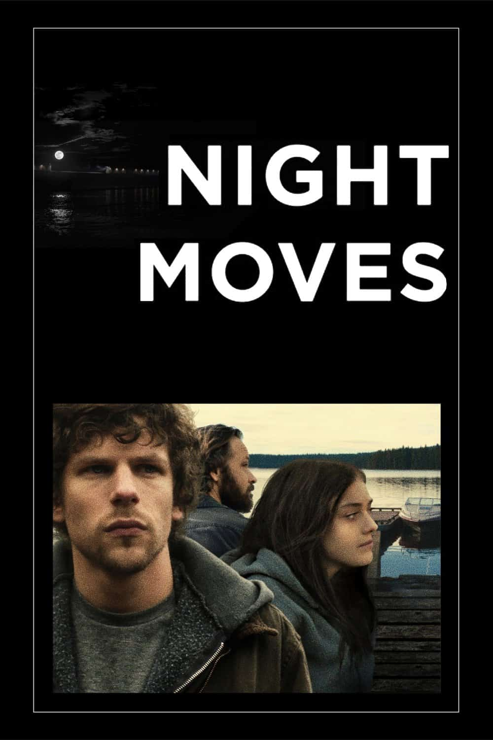 Night Moves, 2013