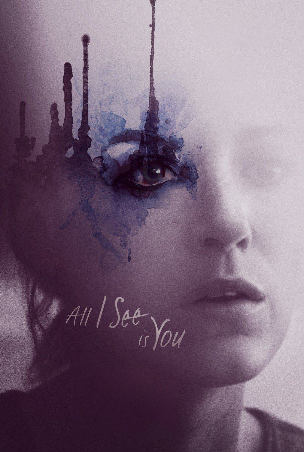 All I See Is You, 2016